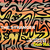 The Stranger - a Radio Play by Sun Ra