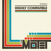 Highly Compatible by The Motet