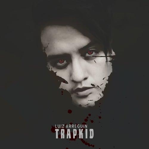 Trap Kid by Luiz Arreguin