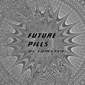 Future pills by Dj tomsten
