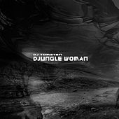 Djungle woman by Dj tomsten