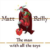 The Man with All the Toys by Matt Reilly