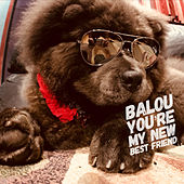 Balou You're My New Best Friend de Lucas and Juliet