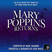 Mary Poppins Returns - The Place Where Lost Things Go  - Main Theme by Geek Music