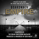 Boardwalk Empire - Straight Up And Down - Main Theme by Geek Music