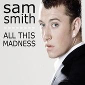 All This Madness de Sam Smith