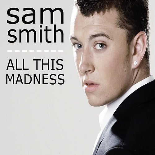 All This Madness van Sam Smith