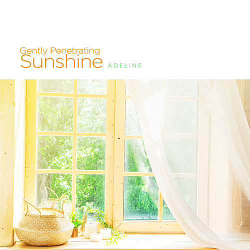 Gently Penetrating Sunshine de Adeline