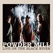 Live on the Black River de Powdermill