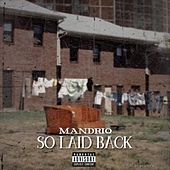 So Laid Back by Mandriq