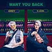 Want You Back (feat. LÉON) von Grey