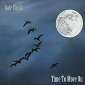 Time to Move On von Dale Cinski