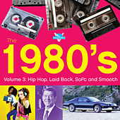 1980s, Vol. 3: Hip-Hop, Laid Back, Soft, and Smooth by Valentino