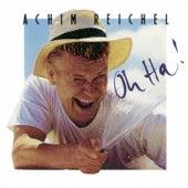 Oh Ha! (Bonus Tracks Edition) von Achim Reichel