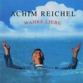Wahre Liebe (Bonus Tracks Edition) von Achim Reichel