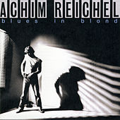 Blues in Blond (Bonus Tracks Edition) von Achim Reichel