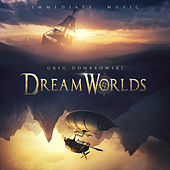 Dream Worlds von Immediate Music