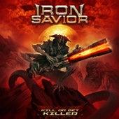 Kill or Get Killed von Iron Savior