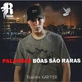Palavras Boas São Raras von Ruhan