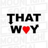 That Way de Moonlight Social