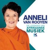Die Legendes Van Afrikaanse Musiek by Anneli van Rooyen