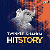 Twinkle Khanna: Hit Story by Various Artists