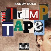 The Trump Tape by Sandy Solo