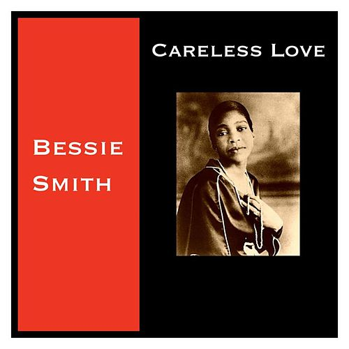 Careless Love von Bessie Smith