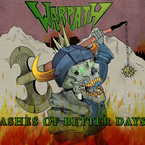 Ashes of Better Days by Warpath