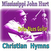 Christian Hymns - Delta Blues by Mississippi John Hurt