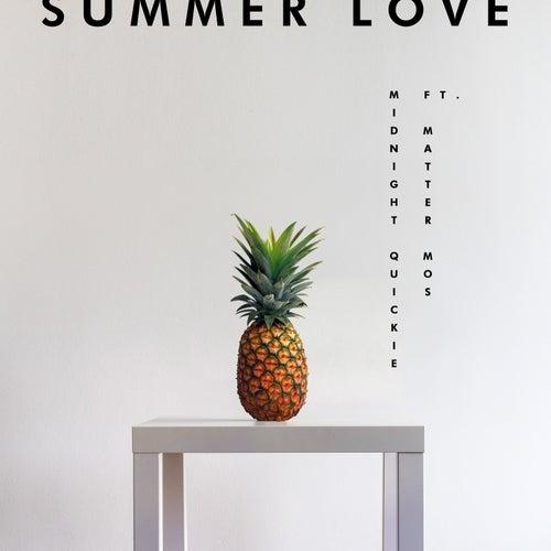 Summer Love (feat. Matter Mos) von Midnight Quickie