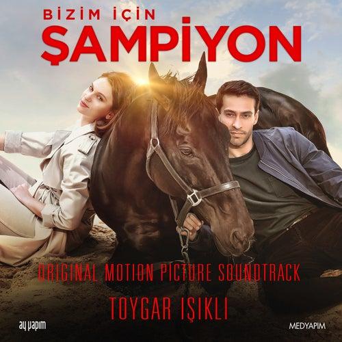 Bizim İçin Şampiyon (Original Motion Picture Soundtrack) von Toygar Işıklı