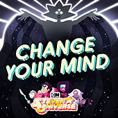 Change Your Mind by Steven Universe