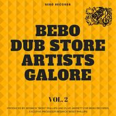 Bebo Dub Store Artists Galore Vol. 2 de Various Artists
