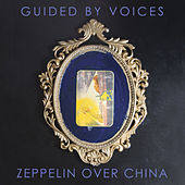 Zeppelin over China von Guided By Voices