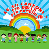Le 50 Canzoni Più' Belle Per Bambini Vol. 1 by Various Artists