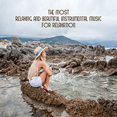 The Most Relaxing and Beautiful Instrumental Music for Relaxation von Various Artists