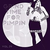 Grind Time For Pimpin Vol, 39 von Various Artists