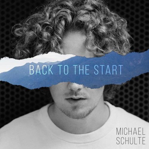 Back to the Start de Michael Schulte