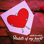 Habits of My Heart (Extended) de Mose N & MD DJ