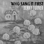 Who Sang It First de Benny Turner