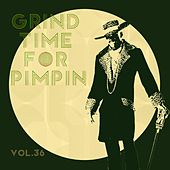 Grind Time For Pimpin Vol, 36 von Various Artists