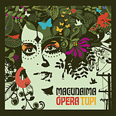 Macunaíma Ópera Tupi von Iara Rennó