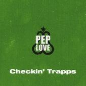 Checkin' Trapps de Pep Love