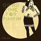 Grind Time For Pimpin Vol, 32 von Various Artists