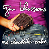 No Chocolate Cake de Gin Blossoms