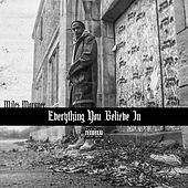 Everything You Believe In by Miles Marquee