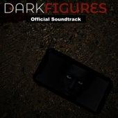 Dark Figures (Official Soundtrack) de Various Artists