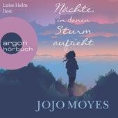 Nächte, in denen Sturm aufzieht (Autorisierte Lesefassung) von Jojo Moyes