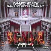 Nah Live Betta Than Me (Venvm) de Charly Black